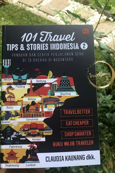 Review Buku 101 Travel Tips and Stories Indonesia Bagian 2 by Claudia Kaunang