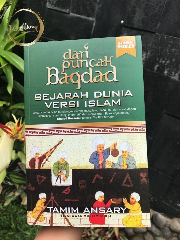 Review Buku Dari Puncak Baghdad Sejarah Dunia Versi Islam by Tamim Ansary